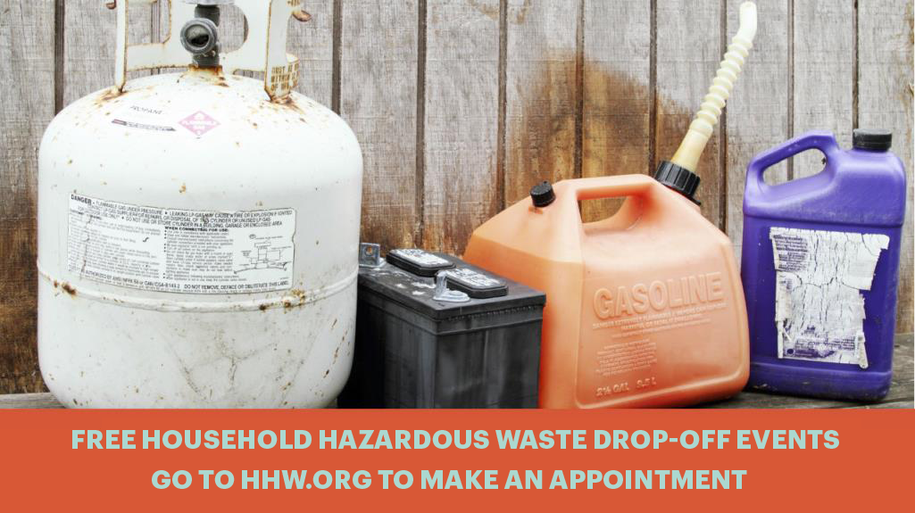 free household hazardous waste drop-off events. go to hhw.org to make an appointment