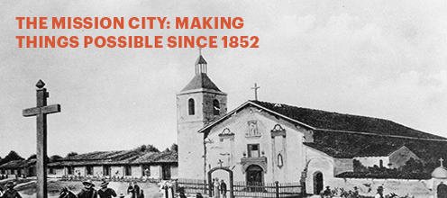 The Mission City: Making Things Possible Since 1852