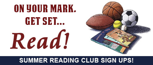 SIGN UP FOR SUMMER READING!!