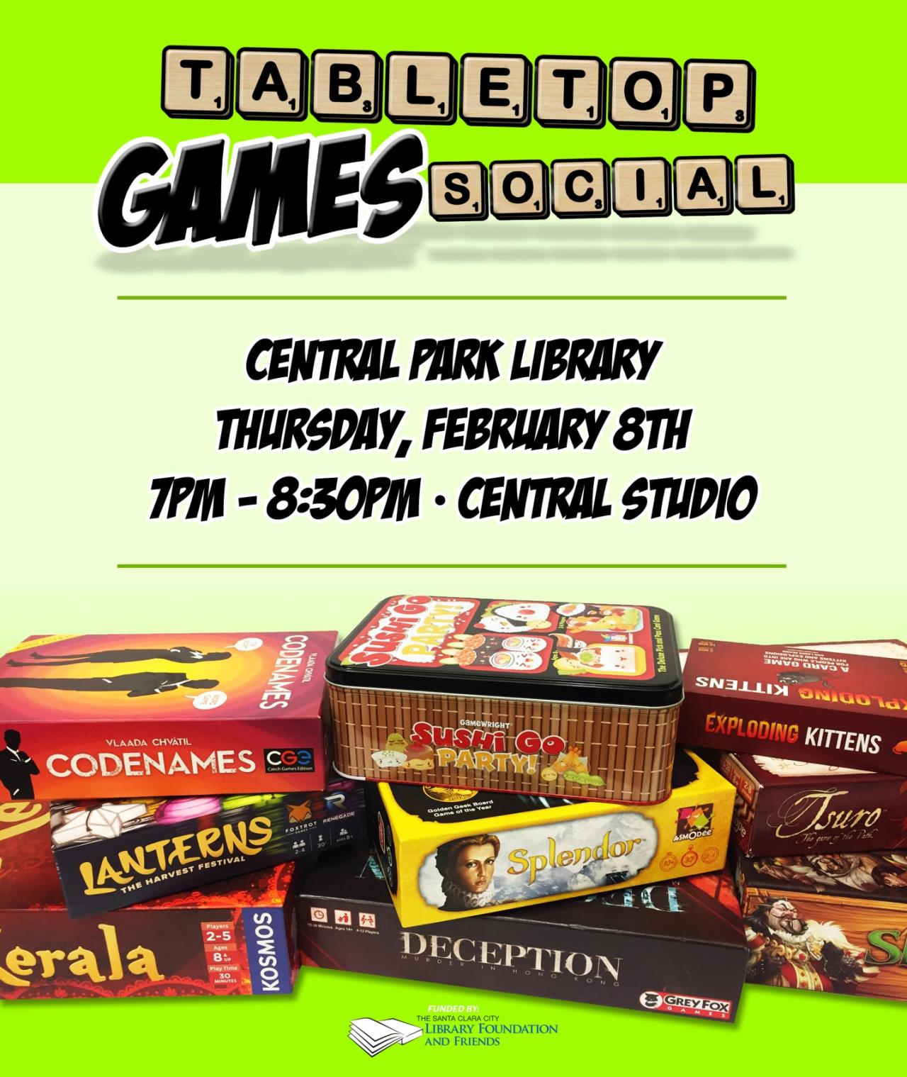 Tabletop Games Social, Central park library, thursday, February 8th, 7PM to 8PM, central studio. picture of board game boxes