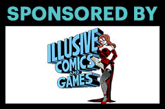 Sponsored by Illusive Comics and Games