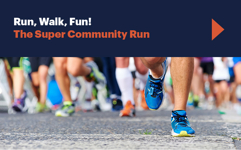 Run, Walk, Fun! The Super Community Run