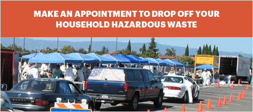 make an appointment to drop off your household hazardous waste